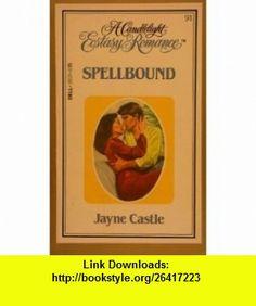 Spellbound (A Candlelight Ecstasy Romance #91) (9780440180340) Jayne Castle, Jayne Ann Krentz, Stephanie James , ISBN-10: 0440180341  , ISBN-13: 978-0440180340 ,  , tutorials , pdf , ebook , torrent , downloads , rapidshare , filesonic , hotfile , megaupload , fileserve