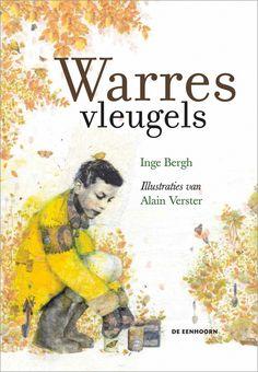 Warres vleugels - Inge Bergh : gevoelig verhaal over 'loslaten' - voor oudere kleuters. Plaats 3-6j BERG