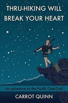 EBook Thru-Hiking Will Break Your Heart: An Adventure on the Pacific Crest Trail Author Carrot Quinn, Appalachian Trail, Outdoor Dog, Outdoor Travel, Got Books, Books To Read, Best Adventure Books, Adventure Awaits, Adventure Travel, Pacific Crest Trail
