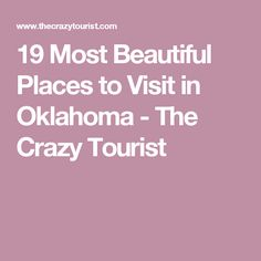 19 Most Beautiful Places to Visit in Oklahoma - The Crazy Tourist
