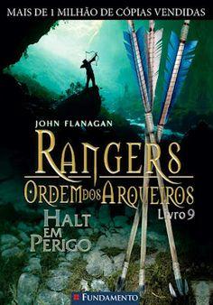 Olhares e Leituras: Rangers Ordem dos Arqueiros - livro 9 - Halt em Perigo