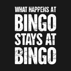 Shop What Happens At Bingo, Stays At Bingo bingo t-shirts designed by MeatMan as well as other bingo merchandise at TeePublic. Bingo Meme, Bingo Quotes, Bingo Funny, Sarcastic Quotes, Funny Quotes, Funny Memes, Free Bingo Cards, Bingo Bag, Bingo Party