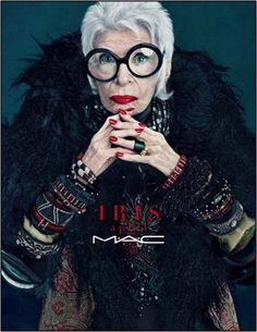 Iris Apfel is a 91 year old model for Mac cosmetics.  She's a business woman, interior designer, and fashion icon.  She did design restoration projects for nine presidents starting with Truman. What an original.