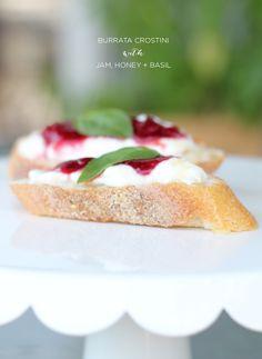 #Recipe   Burrata Crostini with Jam, Honey and Basil