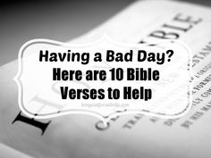 Having a bad day? 10 Bible verses to help you!