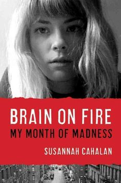 Pin for Later: 100 Books to Read Before They're Movies Brain on Fire by Susannah Cahalan