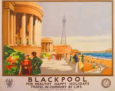 Blackpool Vintage LMS Holiday Railway Travel Poster by Claude Buckle Posters Uk, Train Posters, Railway Posters, British Travel, British Seaside, Travel Uk, British Isles, Little England, Paris Torre Eiffel