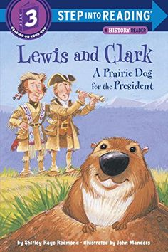 Lewis and Clark: A Prairie Dog for the President (Step into Reading, Step 3) by Shirley Raye Redmond