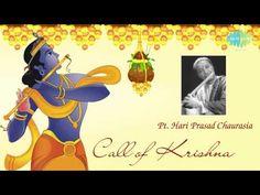 Call of Krishna | Hindustani Classical Flute | Pandit Hariprasad Chaurasia - YouTube