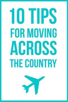 10 tips for moving across the country ...great tips! Pin now, save for later!
