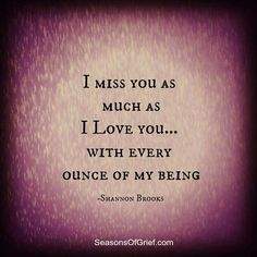 I miss you Mom and love you dearly. Miss My Mom, I Miss You, Missing My Son, Be My Hero, Grieving Quotes, Grief Loss, Papi, Thats The Way, Love You Forever