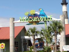 Margaritaville in Myrtle Beach--I am coming for you this summer!