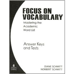 Focus On Vocabulary: Mastering the Academic Word List - Answer keys and Tests