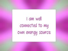 """Daily Affirmation for November 11, 2014 #affirmation #inspiration - """"I am well connected to my own energy source."""""""
