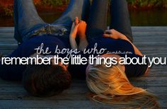 remember the little things about you