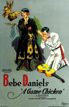 A Game Chicken (1922)Stars: Bebe Daniels, Pat O'Malley, James Gordon ~  Director: Chester M. Franklin