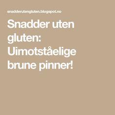 Snadder uten gluten: Uimotståelige brune pinner!