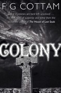 The Colony by F. G. Cottam, A Review by Edison McDaniels at NEUROSURGERY101—TheBlog