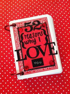 "Tell him all the reasons you love him with this DIY ""52 Reasons I Love You"" card deck."