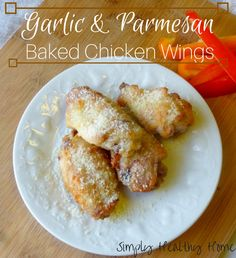 Baked garlic and parmesan chicken wings - Simply Healthy Home