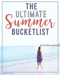 A Bucket List of 50 Things You NEED To Do This Summer! - www.nikkisplate.com