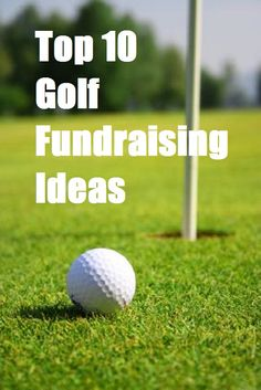 Top 10 Golf Fundraising Ideas - Lots more ideas for fun fundraisers at www.FundraiserHelp.com/fundraising-ideas/
