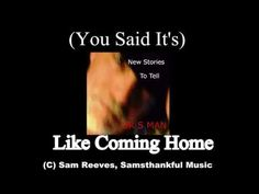 (You Said It's) Like Coming Home (A Mix) with Lyrics UR S MAN (Sam Reeves) - YouTube