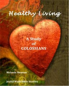 Healthy Living: A Study Of Colossians | Bible.org - Worlds Largest Bible Study Site