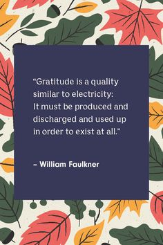 Give thanks this holiday season with these heartwarming Thanksgiving quotes about gratitude. Quotable Quotes, Wisdom Quotes, Book Quotes, Quotes To Live By, Me Quotes, Gratitude Quotes, Positive Quotes, Desperate Housewives Quotes, William Faulkner Quotes