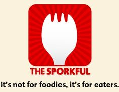 """Love to eat food?  Don't like to be stuffy about it?  Take a listen to """"The Sporkful"""" podcast :-)"""
