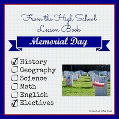 From the High School Lesson Book - Memorial Day on Homeschool Coffee Break @ kympossibleblog.blogspot.com - a brief history lesson about Memorial Day