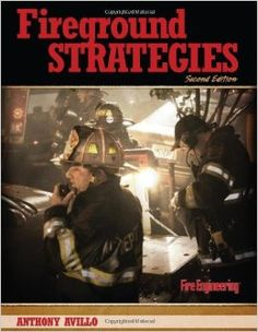 Fireground Strategies, 2nd Edition – Anthony Avillo Fireground Strategies, 2nd Edition, covers fireground organization and operational safety as well as building construction and choosing a strategic mode of operation from the point of view of those in command of both the fireground and individual companies. In addition, specific occupancy types are explored in regard to command and firefighting concerns as well as life safety concerns. Used in conjunction with the Scenarios Workbook…