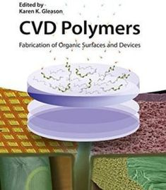Cvd Polymers: Fabrication Of Organic Surfaces And Devices PDF