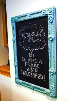 DD Kimball Road: DIY $10 Chalkboard and Frame Re-Wire Tutorial!