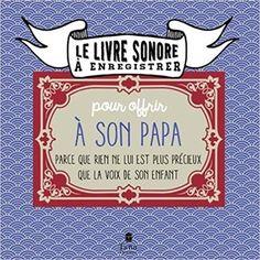 Amazon.fr - Le livre sonore à enregistrer pour offrir à son papa - RAPHAELE VIDALING - Livres