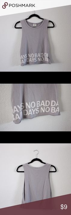 """Nordstrom H.I.P. Tank This tank says it all: """"NO BAD DAYS"""" It was bought in the Nordstrom Juniors Dept. It's a Juniors S but fits me like an XS! Bundle to save or make an offer!! H.I.P. Tops Muscle Tees"""