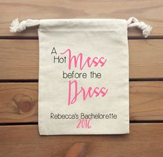 A Hot Mess before the Dress Bachelorette Party Muslin Favor Bag