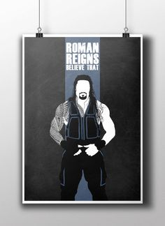 Roman Reigns  Believe That WWE Poster Print