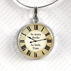 So Many Books So Little Time Round Pendant, Book Lover Gift, Librarian Gift, Steampunk, Clock Necklace, Heart, Book Quote Necklace, Jewelry
