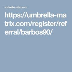 https://umbrella-matrix.com/register/referral/barbos90/