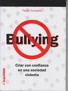 """""""Bullying, criar con confianza en una sociedad violenta"""", ed. Albatros."""