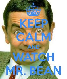 KEEP CALM AND WATCH MR. Another original poster design created with the Keep Calm-o-matic. Buy this design or create your own original Keep Calm design now. Keep Calm Signs, Keep Calm Quotes, Ben Elton, Richard Curtis, Are You Being Served, Mr Bean, British Comedy, Television Program, Rowan