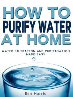 How to Purify Water At Home - Water Filtration and Purification Made Easy (REVISED) by Ben Harris, http://www.amazon.com/dp/B009ELYJOE/ref=cm_sw_r_pi_dp_krEBqb1AP1M1Q
