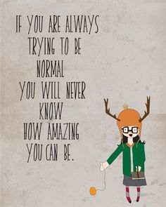 Digital Print Normal Is Boring by thelittleillustrator on Etsy.  Found via the It Gets Better tumblr.
