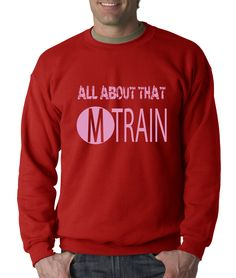 All About That MTrain Adult Crewneck Sweatshirt