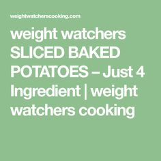 weight watchers SLICED BAKED POTATOES – Just 4 Ingredient | weight watchers cooking