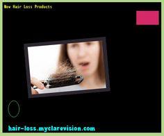 New Hair Loss Products 173245 - Hair Loss Cure!