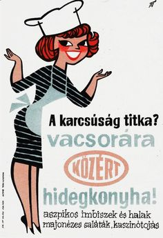 A karcsúság titka? Vacsorára Közért hidegkonyha! Aszpikos imbiszek és halak, majonézes saláták, kaszinótojás.Villamos plakát az 1960-as évekből. via vatera Vintage Advertisements, Vintage Ads, Vintage Posters, Vintage Photos, Retro Cartoons, Atomic Age, Old Ads, Illustrations And Posters, Hungary