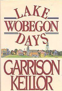 Anything by Garrison Keillor is hilarious. Great hometown stories about the people who inhabit Lake Wobegon where the men are good-looking, the women are strong, and all the children are above average.