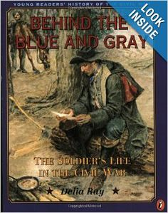 Children's Books: Behind the Blue and Gray: The Soldier's Life in the Civil War